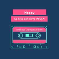 Happy: la lista definitiva para la felicidad con música #VDLN #27