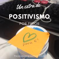 Un extra de positivismo, por favor. 10 cosas fáciles para recuperar el optimismo.